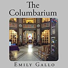 The Columbarium Audiobook by Emily Gallo Narrated by Emily Gallo