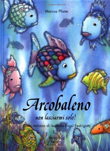 arcobaleno-non-lasciarmi-solo-libri-illustrati