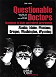 img - for Questionable Doctors Disciplined by State and Federal Governments : Alaska, Idaho, Montana, Oregon, Washington, Wyoming (Questionable Doctors ... Idaho, Montana, Oregon, Washington, Wyoming) book / textbook / text book