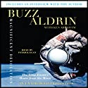 Magnificent Desolation: The Long Journey Home from the Moon (       UNABRIDGED) by Buzz Aldrin, Ken Abraham Narrated by Patrick Egan