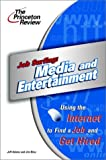 Job Surfing: Media and Entertainment: Using the Internet to Find a Job and Get Hired
