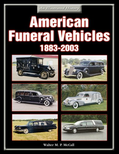 American Funeral Vehicles 1883-2003: An Illustrated History