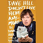 Dave Hill Doesn't Live Here Anymore | Dave Hill