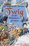 Die Klippenland-Chroniken, Band 2: Twig bei den Himmelspiraten: Die Klippenland-Chroniken 2 - Paul                  Stewart, Chris Riddell