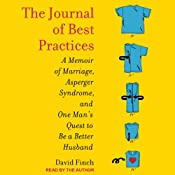 The Journal of Best Practices: A Memoir of Marriage, Asperger Syndrome, and One Man's Quest to Be a Better Husband | [David Finch]