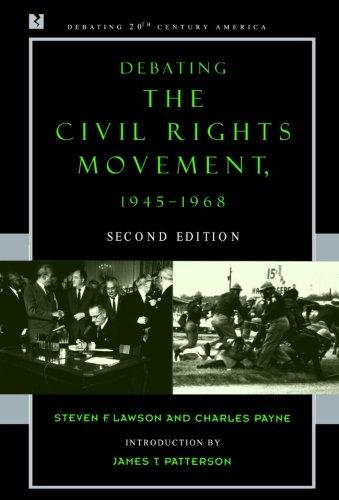 Debating the Civil Rights Movement, 1945-1968 (Debating...