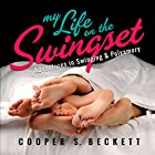 My Life on the Swingset: Adventures in Swinging & Polyamory Hörbuch von Cooper S. Beckett Gesprochen von: Cooper S. Beckett