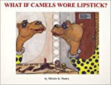 What if Camels Wore Lipstick?