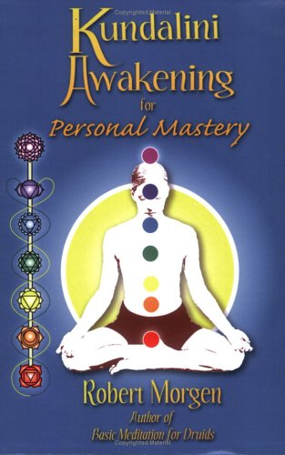 download Kundalini Awakening for Personal Mastery - Robert Morgen