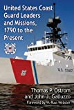 img - for United States Coast Guard Leaders and Missions, 1790 to the Present book / textbook / text book