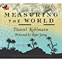 Measuring the World: A Novel Audiobook by Daniel Kehlmann Narrated by Rider Strong