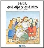 Jesus Que Dijo y Que Hizo (Spanish Edition)