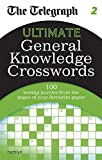 THE TELEGRAPH MEDIA GROUP The Telegraph: Ultimate General Knowledge Crosswords 2 (The Telegraph Puzzle Books)