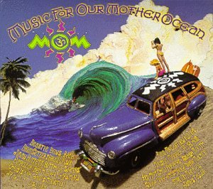 Various Artists - Music for Our Mother Ocean: Mom 3 - Zortam Music