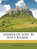 Summer Of Love: By Joyce Kilmer...
