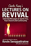 Charles Finney's Lectures on Revival: Selected messages to ignite you, your church and community