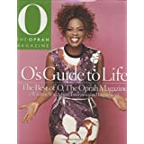 O's Guide to Life: The Best of O, The Oprah Magazine (Wisdom, Wit, Advice, Interviews and Inspiration) ~ Rosemary Mahoney