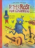 Ritter Rost für Gitarre(n): Auch für Melodieinstrumente, Gitarre und zum Mitsingen