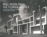 Paul Rudolph: The Florida Houses