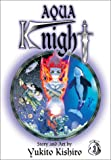 Aqua Knight, Vol. 3 (1569316945) by Kishiro, Yukito