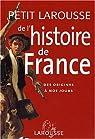 Petit Larousse de l'histoire de France : Des origines � nos jours par Bezbakh