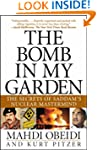 The Bomb in My Garden: The Secrets of...