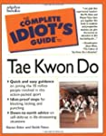 Complete Idiot's Guide to Tae Kwon Do...