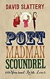 Poet, Madman, Scoundrel: 189 Unusual Irish Lives