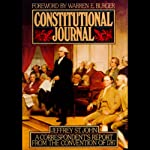 Constitutional Journal: A Correspondent's Report from the Convention of 1787   Jeffrey St. John
