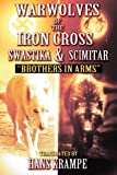 Warwolves of the Iron Cross: Swastika and Scimitar: Brothers in Arms