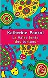 echange, troc Katherine Pancol - La Valse lente des tortues