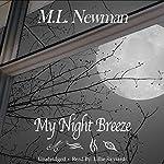 My Night Breeze: Volume 1 | M. L. Newman
