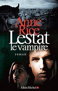 Les Chroniques des Vampires, tome 2 : Lestat le vampire par Anne Rice