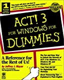 ACT! 3 For Windows For Dummies (For Dummies (Computer/Tech)) (0764500279) by Mayer, Jeffrey J.