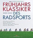 Frühjahrsklassiker des Radsports: Flandernrundfahrt / Paris-Roubaix / Wallonischer Pfeil / Lüttich-Bastogne-Lüttich / Amstel Gold Race