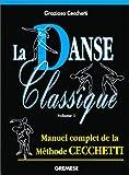 echange, troc Cecchetti Grazi - La danse classique vol1
