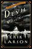 The Devil in the White City:  Murder, Magic, and Madness at the Fair That Changed America (0609608444) by Erik Larson