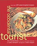 img - for The Occidental Tourist: More Than 130 Asian-Inspired Recipes book / textbook / text book