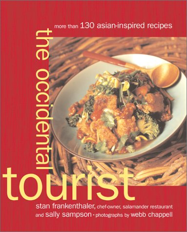 The Occidental Tourist: More Than 130 Asian-Inspired Recipes by Sally Sampson, Stan Frankenthaler