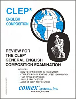 english composition with essay clep The college composition clep test is a new test this test replaced the test english composition with essaythe old version of the test is no longer available for students to take this study guide has been refreshed and created to teach you what you need to know to pass the new college composition test.
