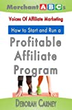 img - for How To Start and Run An Affiliate Program from the Voices of Affiliate Marketing (Merchant ABCs Book 1) book / textbook / text book
