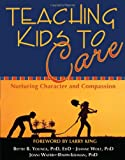 img - for Teaching Kids to Care: Nurturing Character and Compassion book / textbook / text book