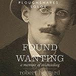 Found Wanting: A Memoir of Misreading | Robert Howard