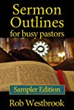 Sermon Outlines for Busy Pastors: Sampler Edition