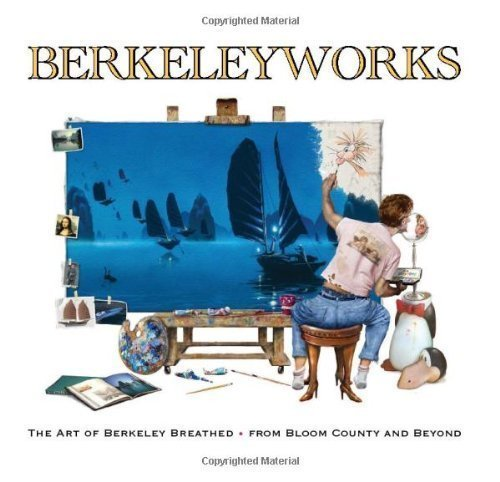Berkeleyworks: The Art of Berkeley Breathed: From Bloom County and BeyondFrom IDW Publishing