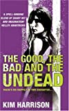 The Good, the Bad and the Undead (0007236115) by Harrison, Kim