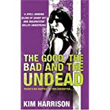 The Good, The Bad and The Undead (Rachel Morgan 2)by Kim Harrison