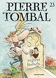 """Afficher """"Pierre Tombal n° 23 Regrets éternels"""""""