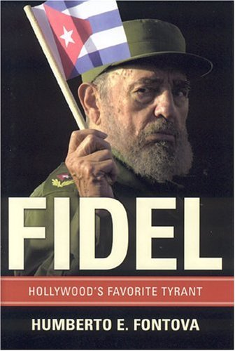Fidel: Hollywood&#039;s Favorite Tyrant