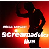 SCREAMADELICA LIVE!